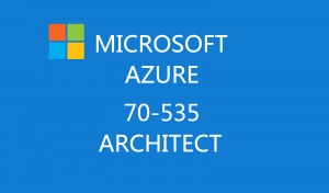 Architecting Microsoft Azure Solutions:70-535 Certification Training course